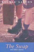 GEORGE LAYTON ___ THE SWAP AND OTHER STORIES ____ BRAND NEW __ FREEPOST UK