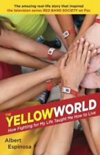 The Yellow World: How Fighting for My Life Taught Me How to Live-ExLibrary