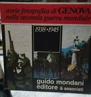 Tuvo Tito STORIA FOTOGRAFICA DI GENOVA NELLA SECONDA GUERRA MONDIALE WW2