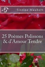 25 POEMES POLISSONS et d'Amour Tendre by Sixtine Maubert (2015, Paperback)