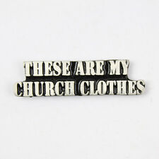 Biker Motorrad These Are My Church Clothes Spruch Pin Anstecker Anstecknadel NEU