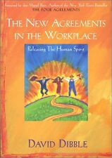The New Agreements in the Workplace: Releasing the