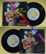 LP 45 7'' SALLY OLDFIELD I sing for you Child of allah 1978 italy no cd mc dvd