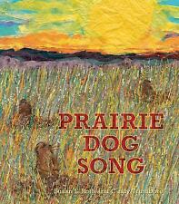Prairie Dog Song: The Key to Saving North America's Grasslands-ExLibrary