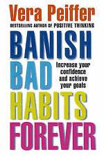 BANISH BAD HABITS FOREVER / VERA PEIFFER ISBN 074992702x