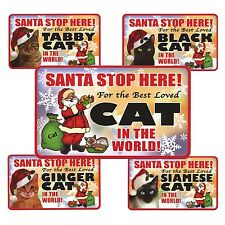 Santa Stop Here Sign - Best Loved Cat In The World - 8 Designs