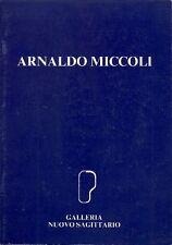 MICCOLI Arnaldo, Arnaldo Miccoli. Mostra personale. Olii e tecniche miste