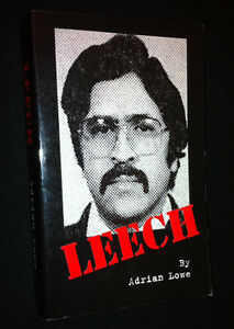 Leech by Adrian Lowe, True Story of Con Man Fraud Conspiracy, Paperback Book