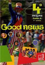 Anglais 4e Good News: Manuel +Cd +Workbook
