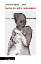 Amor Es Más Laberinto by Sor Juana Ines de la Cruz (2014, Paperback)