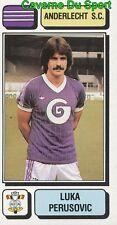 010 LUKA PERUSOVIC CROATIA ANDERLECHT.SC STICKER FOOTBALL 1983 PANINI