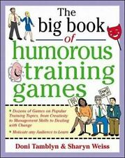 The Big Book of Humorous Training Games (Big Book of Business Games Series), Don