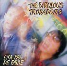 Era Pas De Faire  US Impo von Fabulous Trobadors | CD | condition good