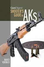 NEW Gun Digest Shooter's Guide to AKs by Marco Vorobiev