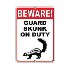 Beware! Guard Skunk On Duty Funny Quote Aluminum METAL Sign