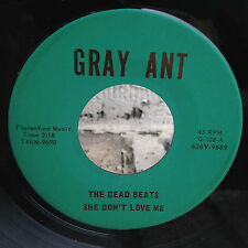 "THE DEAD BEATS SHE DON'T LOVE ME/I'M SURE 7"" GRAY ANT G-108 GARAGE ROCK DC 45"