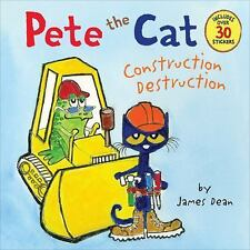 Pete the Cat: Construction Destruction by James Dean (2015, Paperback)