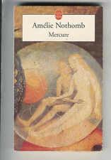 """Amélie Nothomb : Mercure """" Editions Le Livre de Poche """""""