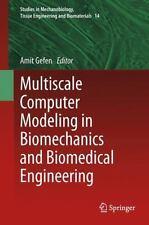 MULTISCALE COMPUTER MODELING IN BIOMECHANICS AND BIOMEDICAL ENGINEERING - NEW HA