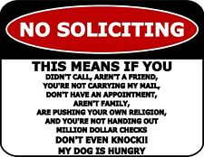 No Soliciting This Means If You Didn't Call, Laminated Funny Sign SP2248