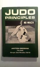JUDO PRINCIPLES: NE-WAZA By Anton Geesink - Hardcover *Excellent Condition*