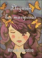 Llegaràn las mariposas, di Manuela Chiarottino,  2015,  Youcanprint - ER