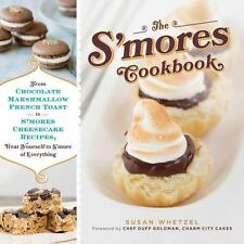 The S'mores Cookbook: From S'mores Stuffed French Toast to a S'mores Cheesecake