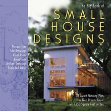 The Big Book of Small House Designs: 75 Award-Winning Plans for Your Dream Hous