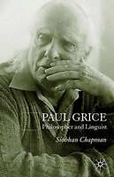 Paul Grice: Philosopher and Linguist, Chapman, Siobhan, Used; Good Book