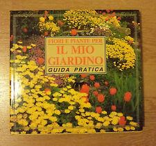 GUIDA PRATICA - FIORI E PIANTE PER IL MIO GIARDINO - 1990 VALLARDI (SO)