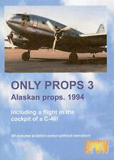Only Props 3 Alaskan Props 1994 C-46 C-97 DC-6 DVD