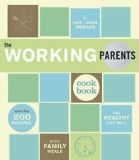 The Working Parents Cookbook More Than 200 Recipes for Great Family Meals