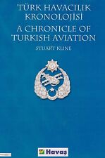 Chronicle of Turkish Aviation (Aviation in Turkey, Turkish Air Force, Turk Hava)