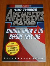 100 Things Avengers Fans Should Know & Do Before They Die (PB)< 9781629370866