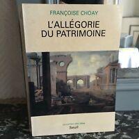 Françoise Choay L'Allégorie du Patrimoine La Couleur des Idées Seuil 1992