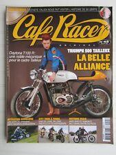 CAFE RACER  N° 45 / DAYTONA T100R/TRIUMPH 500 TAILLEUX/NORTON COMMANDO 961 SE