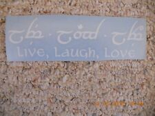 "Lord Of The Rings ""Live, Laugh, Love"" elvish language white vinyl decal"