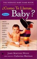Como Te Llamas, Baby?: The Hispanic Baby Name Book (Spanish and English Edition)