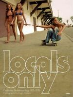 Locals Only : California Skateboarding 1975-1978, Hardcover by Holland, Hugh ...