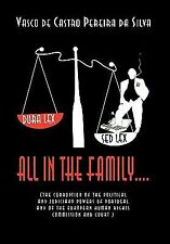 All in the Family by Vasco De Castro Pereira Da Silva (2010, Hardcover)