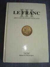 LE FRANC ARGUS DES MONNAIES FRANCAISES