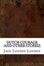 Dutch Courage and Other Stories by London, Jack London -Paperback