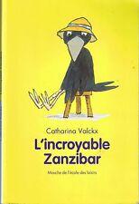 L'incroyable Zanzibar * ANIMAX Mouche Ecole Des Loisirs * Catharina VALCKX