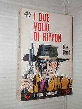 I DUE VOLTI DI RIPPON Max Brand N Coppini I nuovi Sonzogno 86 1969 romanzo libro