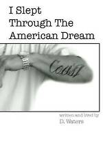NEW I Slept Through The American Dream by D Waters