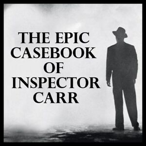 The Epic Case Book of Inspector Carr - Radio Drama - 26 Episodes - MP3 DOWNLOAD