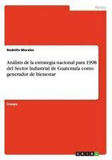 Análisis de la Estrategia Nacional para 1998 Del Sector Industrial de...
