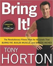 Bring It! : The Revolutionary Fitness Plan for All Levels That Burns Fat, Builds