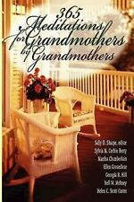 365 Meditations for Grandmothers by Grandmothers (2006, Paperback)