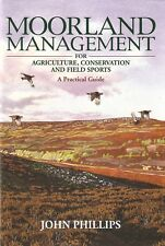 PHILLIPS BOOK MOORLAND MANAGEMENT AGRICULTURE CONSERVATION FIELD SPORTS bargain